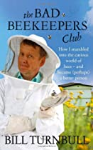 The Bad Beekeeper's Club: How I Stumbled into the Curious World of Bees - and Became (perhaps) a Better Person