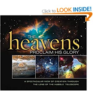"""""""The Heavens proclaim  His glory. A spectacular view of creation through the lens of the Hubble telescope"""""""