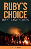 Ruby's Choice (Ditch Lane Diaries Book 1)