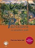 Paul Cézanne, la sensation juste par Françoise Barbe Gall