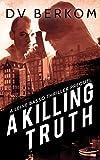 A Killing Truth: (A Leine Basso Thriller Prequel)