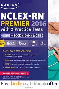 NCLEX-RN Premier 2016 with 2 Practice Tests: Online + Book + DVD + Mobile (Kaplan Test Prep)