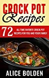 Crockpot Recipes: 72 All Time Favorite Crockpot Recipes for You and Family (Crockpot Recipes, Slow Cooker Recipes)