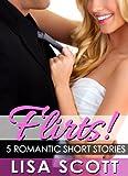 Flirts! 5 Romantic Short Stories (The Flirts! Collection)