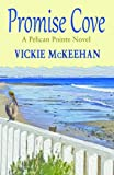 Promise Cove (A Pelican Pointe Novel)