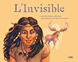 L'Invisible - Contes des Indiens Mi'kmaq