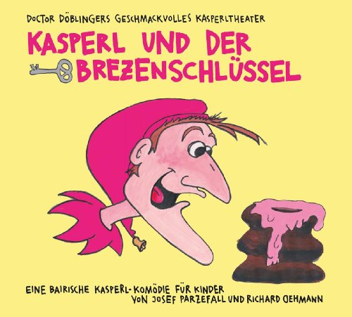 Doctor Döblingers geschmackvolles Kasperltheater - Kasperl und der Brezenschlüssel (Rec Star)