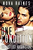 One Condition: The Lust List: Kaidan Stone #1
