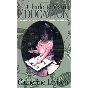Charlotte Mason Education: A How to Manual