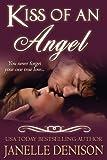 KISS OF AN ANGEL (Paranormal Romance / Guardian Angel Romance)