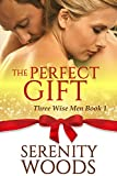 The Perfect Gift: A Christmas Billionaire Sexy Romance (Three Wise Men Book 1)