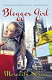 Blogger Girl: A Romantic Comedy (Blogger Girl Series Book 1)