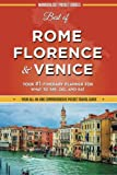 Best of Rome, Florence and Venice: Your #1 Itinerary Planner for What to See, Do, and Eat in Rome, Florence and Venice, Italy