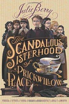 The Scandalous Sisterhood of Prickwillow Place by Julie Berry| wearewordnerds.com