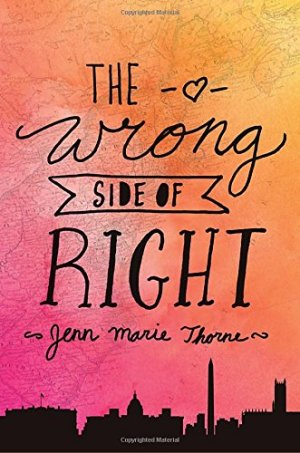 The Wrong Side of Right by Jenn Marie Thorne | Featured Book of the Day | wearewordnerds.com