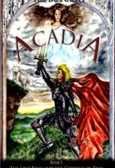 Acadia, Book I: The Lost King and the Goddess of Time (The Second Great War Trilogy)