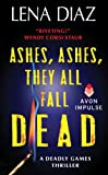 Ashes, Ashes, They All Fall Dead (The Deadly Games Book 3)