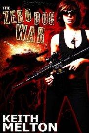 The Zero Dog War: Zero Dog Missions, Book 1