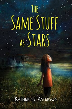 The Same Stuff as Stars by Katherine Paterson | Featured Book of the Day | wearewordnerds.com