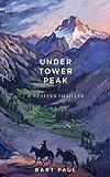 Under Tower Peak: A Thriller