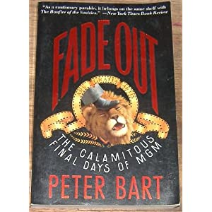 Fade Out : The Calamitous Final Days of MGM