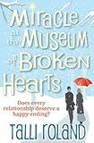 Miracle at the Museum of Broken Hearts: A Novella