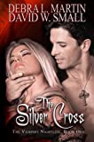 The Silver Cross (Book 1 in Vampire Nightlife) (A Vampire Nightlife Novel)