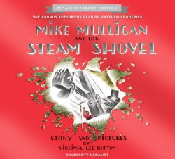 Mike Mulligan and His Steam Shovel 75th Anniversary by Virginia Lee Burton | Featured Book of the Day | wearewordnerds.com