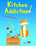 Kitchen Addiction! FREE August 22-26, 2015: #1 Humorous Cozy Mystery - Funny Adventures of Mina Kitchen - with Recipes (Mina Kitchen Cozy Mystery)
