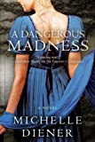 A Dangerous Madness (Regency London Series Book 3)