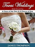 Texas Weddings (Books One and Two): A Class of Her Own & A Chorus of One