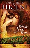 When Jesus Wept (Jerusalem Chronicles, The)