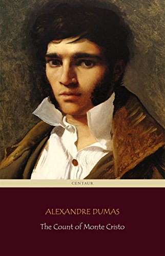 The Count of Monte Cristo (Centaur Classics)...