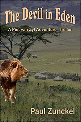 The Devil in Eden: A Piet van Zyl Adventure Thriller by Paul Zunckel