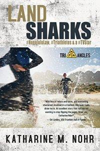 Land Sharks: #Honolululaw, #Triathletes & a #Tvstar (Tri-Angles)