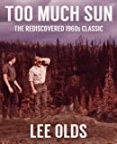 Too Much Sun (Classic Literary Fiction)