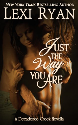 Just the Way You Are (Decadence Creek)