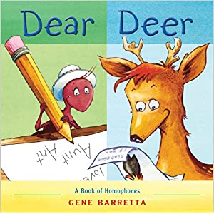 Dear Deer: A Book of Homophones, by Gene Barretta