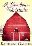 A Cowboy For Christmas (A Copper Mountain Christmas)