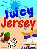 Juicy Jersey (FREE Today!): #5 Humorous Cozy Mystery - Funny Adventures of Mina Kitchen - with Recipes (Mina Kitchen Cozy Mystery Series - Book 5)