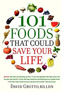 "Cover of ""101 Foods That Could Save Your ..."