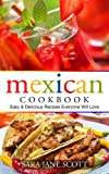 Mexican Cookbook: Easy & Delicious Recipes Everyone Will Love
