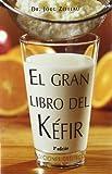 El gran libro del Kéfir (Salud Y Vida Natural / Natural Health and Living)