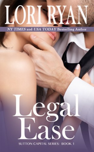 Legal Ease (Sutton Capital Series Contemporary Romance)