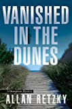 Vanished In The Dunes (A Hamptons Mystery)
