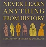 Never Learn Anything From History, A Collection of Comics