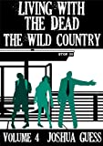 Living With the Dead: The Wild Country (Book 4)