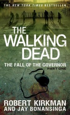 The Walking Dead: The Fall of the Governor: Part One (The Walking Dead Series) by Robert Kirkman| wearewordnerds.com