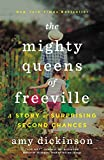 The Mighty Queens of Freeville: A Mother, a Daughter, and the Town That Raised Them by Amy Dickinson