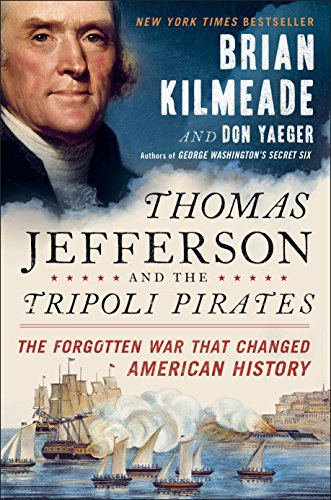 Thomas Jefferson and the Tripoli Pirates:...